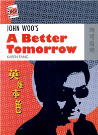 JOHN WOO'S A BETTER TOMORROW-The New Hong Kong Cinema Series