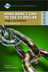 HONG+KONG'S+LINK+TO+THE+US+DOLLAR+:ORIGINS+AND+EVOLUTION