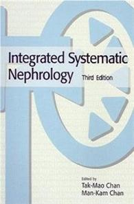 Integrated Systematic Nephrology, Third Edition