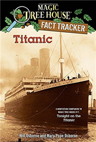 Magic Tree House, Research Guide: Titanic (A Nonfiction Companion to Tonight on