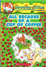 Geronimo Stilton 10: All Because of a Cup of Coffee