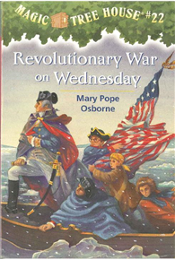 Magic Tree House #22: Revolutionary War on Wednesday