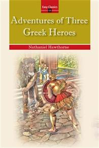Adventures of Three Greek Heroes