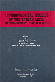 Anthropological Studies of the Taiwan Area: Accomplishments and Prospects