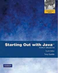 STARTING OUT WITH JAVA: EARLY OBJECTS 4/E (PIE)