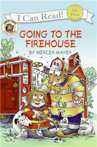 An I Can Read Book My First Reading: Little Critter: Going to the Firehouse
