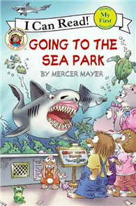 An I Can Read Book My First Reading: Little Critter: Going to the Sea Park