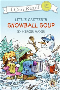 An I Can Read Book My First Reading: Little Critter: Snowball Soup