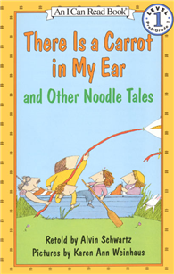 An I Can Read Book Level 1: There Is a Carrot in My Ear and Other Noodle Tales