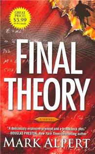 Final Theory: A Novel by Mark Alpert