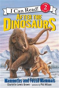 An I Can Read Book Level 2: After the Dinosaurs: Mammoths and Fossil Mammals