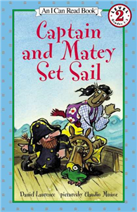 An I Can Read Book Level 2: Captain and Matey Set Sail