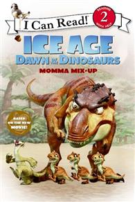 An I Can Read Book Level 2: Ice Age: Dawn of the Dinosaurs: Momma Mix-up