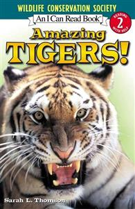 An I Can Read Book Level 2: Amazing Tigers! (Wildlife Conservation Society)