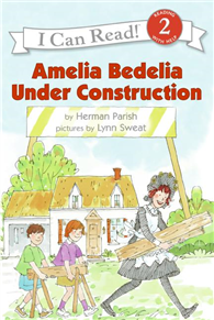An I Can Read Book Level 2: Amelia Bedelia Under Construction