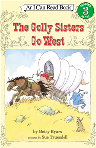 An I Can Read Book Level 3: Golly Sisters Go West