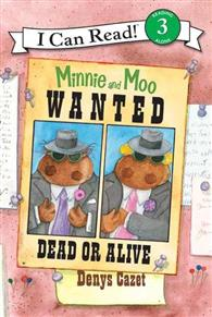 An I Can Read Book Level 3: Minnie and Moo: Wanted Dead or Alive