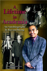 A Lifetime in Academia:An autobiography by Rayson Huang