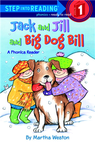 Step into Reading Step 1: Jack And Jill And Big Dog Bill (A Phonics Reader)