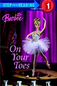 Step into Reading Step 1: Barbie: On Your Toe