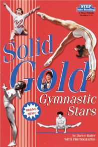 Step into Reading Step 4: Solid Gold-Gymnastic Stars