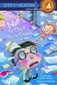 Step into Reading Step 4: How Not to Start Third Grade