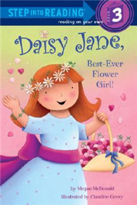 Step into Reading Step 3: Daisy Jane, Best-Ever Flower Girl