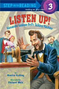 Step into Reading Step 3: Listen Up! : Alexander Graham Bell's Talking Machine