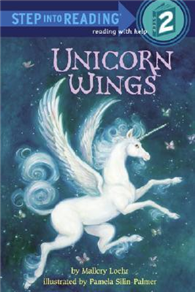 Step into Reading Step 2: Unicorn Wings