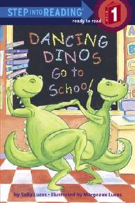 Step into Reading Step 1: Dancing Dinos Go to School