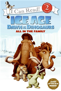 An I Can Read Book Level 2: Ice Age: Dawn of the Dinosaurs: All in the Family