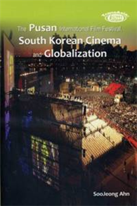 The Pusan International Film Festival, South Korean Cinema and Globalization