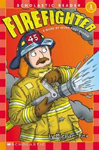 Scholastic Reader Level 1: Word by Word First Readers: Firefighter