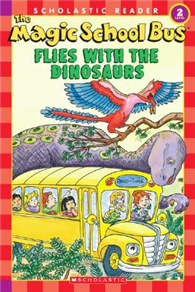 Scholastic Reader Level 2: Magic School Bus Flies With The Dinosaurs