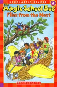 Scholastic Reader Level 2: Magic School Bus: Flies From The Nest