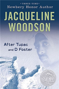 After Tupac and D Foster (2009 Newbery Honor Book)
