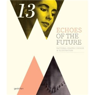 Echoes Of The Future:Rational Graphic Design & Illustration