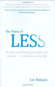 Power of Less : The Fine Art of Limiting Yourself to the Essential...in Business and in Life