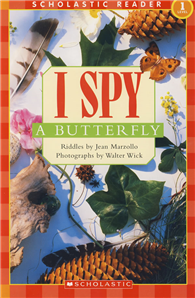 Scholastic Reader Level 1: I Spy a Butterfly