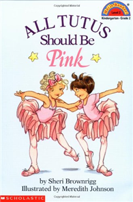 Scholastic Reader Level 2:All Tutus Should Be Pink
