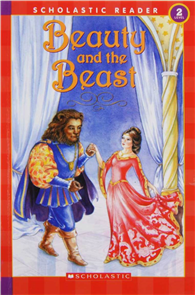 Scholastic Reader Level 2:Beauty and the Beast(Scholastic Readers)