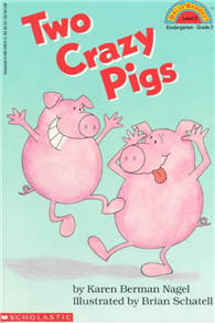 Scholastic Reader Level 2:Two Crazy Pigs