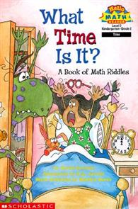 Scholastic Reader Level 2:What Time Is It ? A Book of Math Riddles