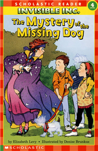 Scholastic Reader Level 4:The Mystery of the Missing Dog