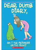 Dear Dumb Diary: #3 Am I the Princess or the Frog?