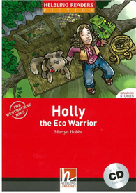 Helbling Readers Red Series Level 2: Holly the Eco Warrior with CD