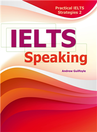 Practical IELTS Strategies 2:IELTS Speaking 實用雅思考試策略:口說