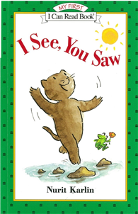 An I Can Read My First I Can Read Book : I See , You Saw