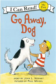 An I Can Read My First I Can Read Book : Go Away, Dog