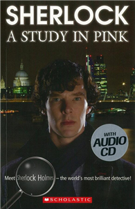 Scholastic ELT Readers Level 4: Sherlock: A Study in Pink with CD